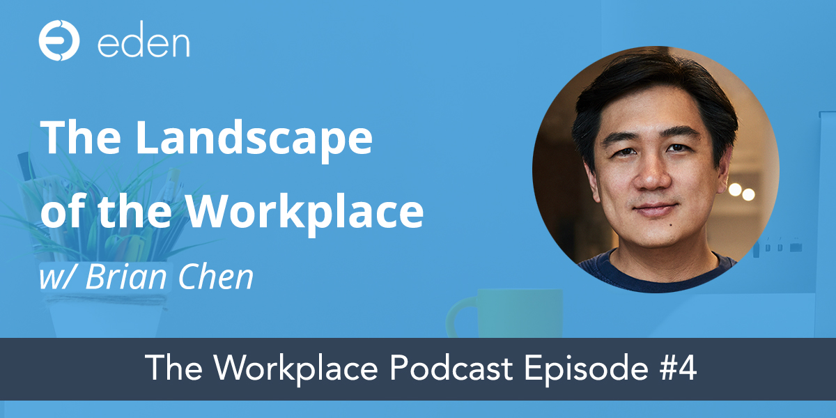 711b5bef866d370883bb2582939846274e1a9878 eden workplace podcast 4